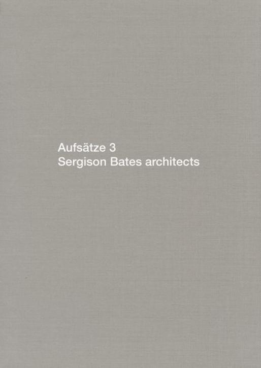 Sergison Bates architects: Aufsätze 3