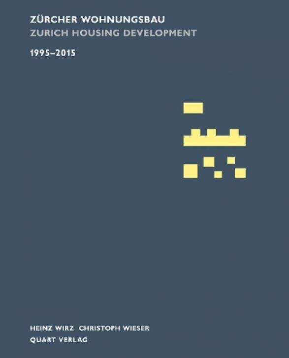 Zürcher Wohnungsbau 1995-2015 / Zurich Housing Development 1995-2015