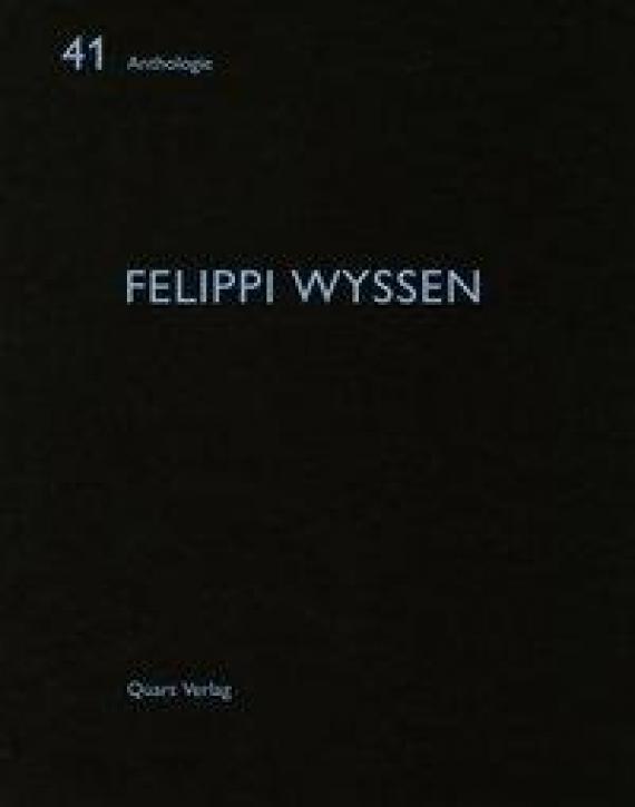 Felippi Wyssen (Anthologie 41)