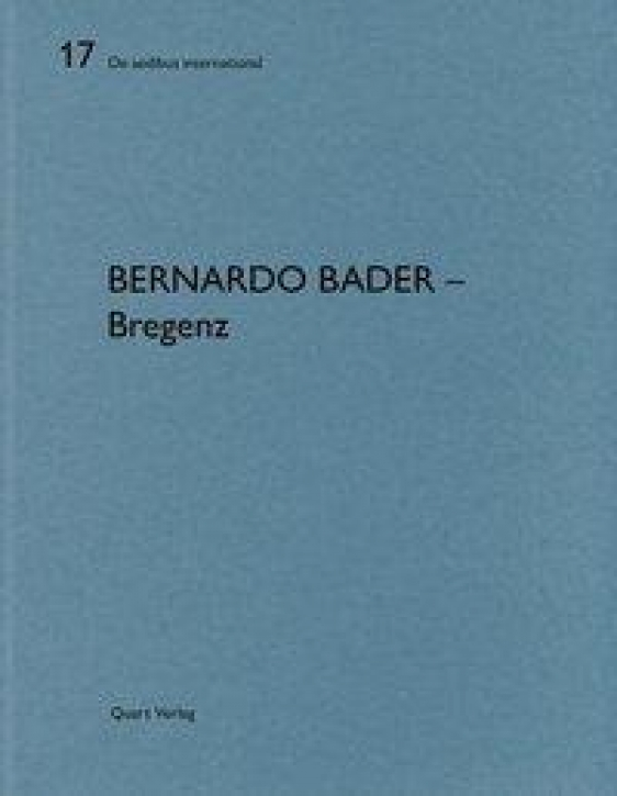 Bernardo Bader Architekten - Bregenz (De Aedibus International 17)