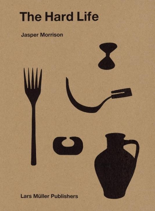 Jasper Morrison - The Hard Life