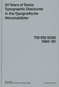 30 Years of Swiss Typographic Discourse in the Typografische Monatsblätter TM RSI SGM 1960-90