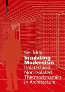 Insulating Modernism - Isolated and Non-isolated Thermodynamics in Architecture