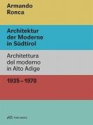 Armando Ronca - Architektur der Moderne in Südtirol 1935-1970