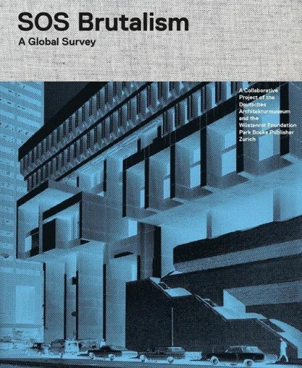 SOS Brutalism - A Global Survey