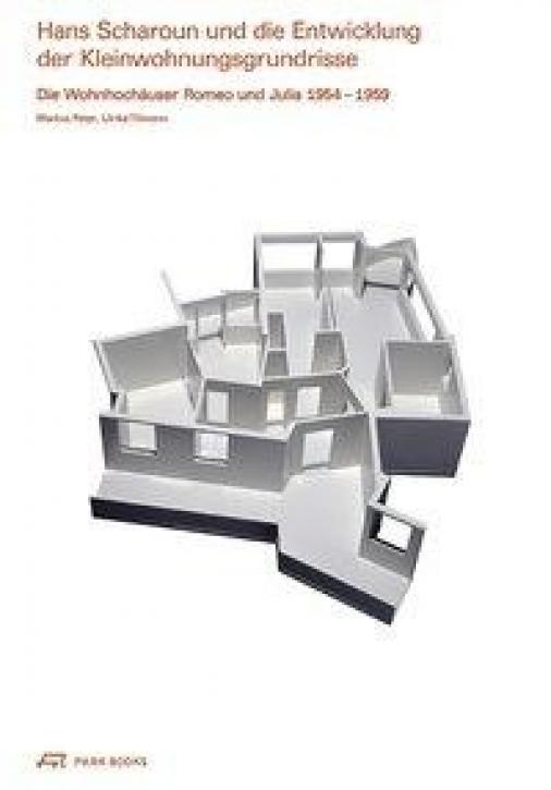 Hans Scharoun und die Entwicklung der Kleinwohnungsgrundrisse