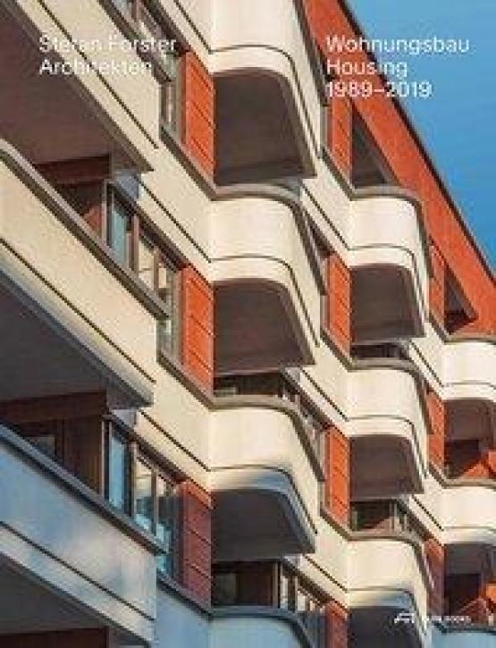 Stefan Forster Architekten Wohnungsbau 1989-2019
