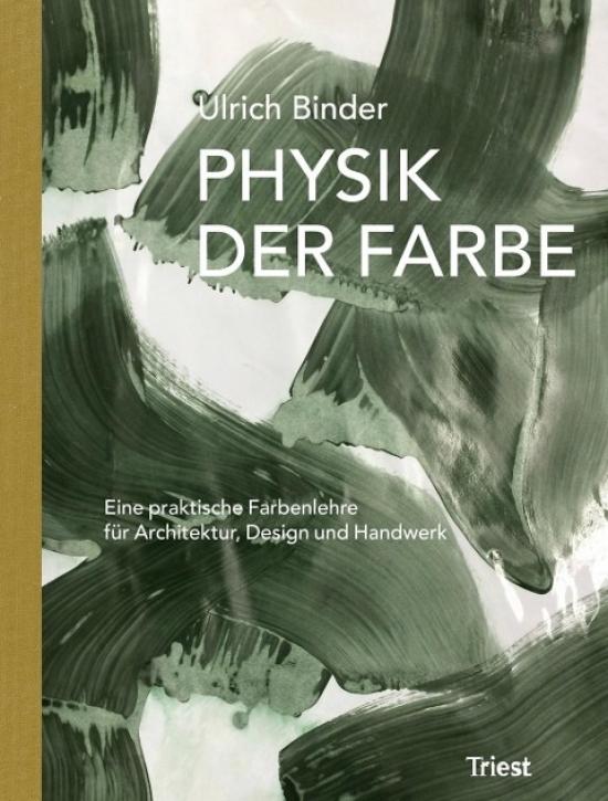 Physik der Farbe: Eine praktische Farbenlehre für Architektur, Design und Handwerk