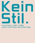 Kein Stil: Ernst Keller (1891-1968)