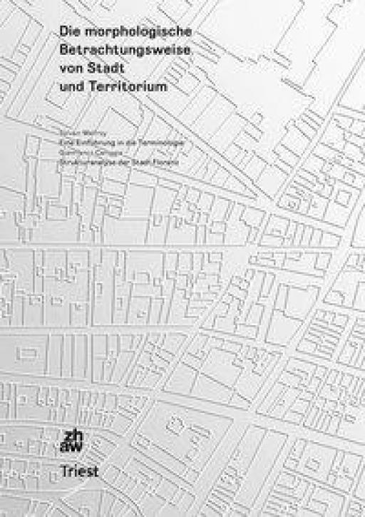 Die morphologische Betrachtungsweise von Stadt und Territorium