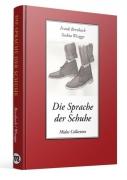 Die Sprache der Schuhe - Eine kleine Philosophie des Schuhwerks