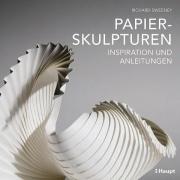 Papierskulpturen - Inspiration und Anleitungen