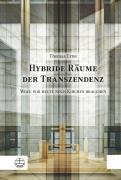 Hybride Räume der Transzendenz: Wozu wir heute noch Kirchen brauchen