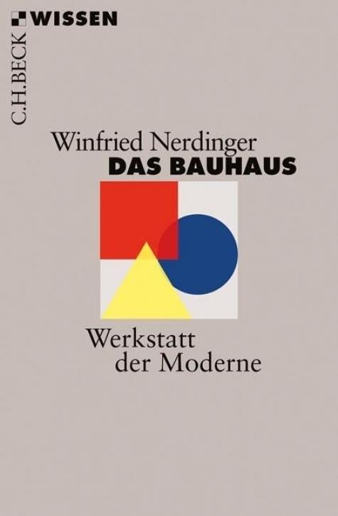 Das Bauhaus - Werkstatt der Moderne