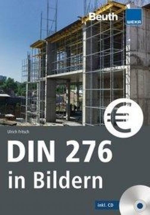 DIN276 in Bildern: Kosten - Struktur - Ermittlung