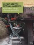 Kleine Gärten optimal anlegen