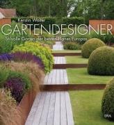 Gartendesigner - Stilvolle Gärten der beten Planer Europas