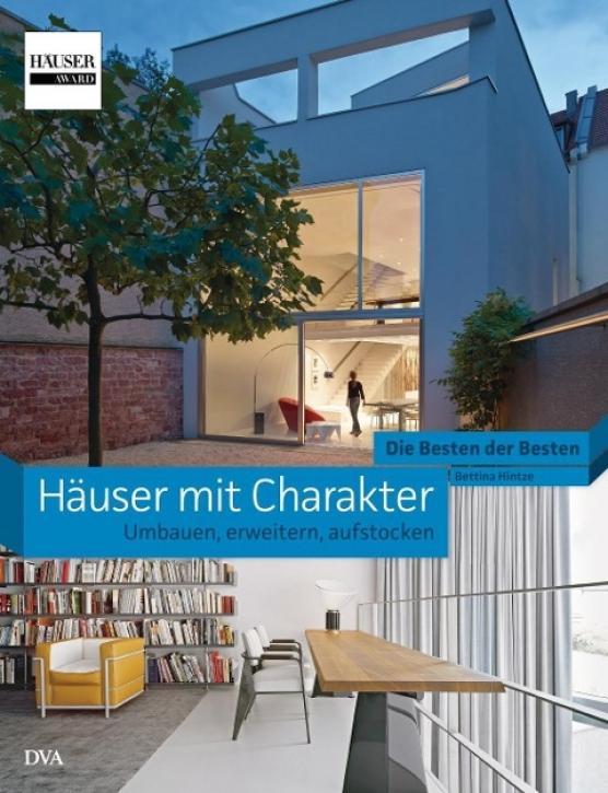 Häuser mit Charakter - Umbauen, erweitern, aufstocken
