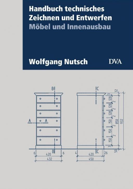 Handbuch technisches Zeichnen und Entwerfen - Möbel und Innenausbau