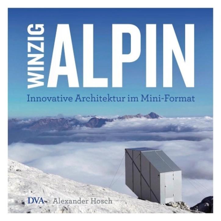 Winzig alpin - Innovative Architektur im Mini-Format