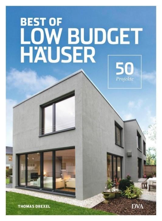 Best of Low Budget Häuser - 50 Projekte