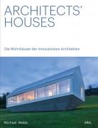 Architects' Houses: Die Wohnhäuser der innovativsten Architekten