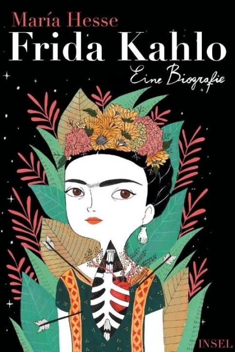 Frida Kahlo - Eine Biografie