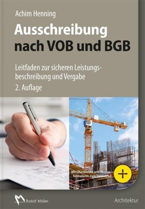 Ausschreibung nach VOB und BGB: Leitfaden zur sicheren Leistungsbeschreibung und Vergabe