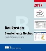BKI Baukosten 2017 Teil 2 - Bauelemente Neubau