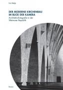 Der moderne Kirchenbau im Blick der Kamera