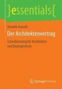 Der Architektenvertrag - Schnelleinstieg für Architekten und Bauingenieure
