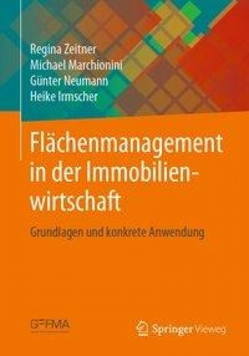 Flächenmanagement in der Immobilienwirtschaft - Grundlagen und konkrete Anwendung