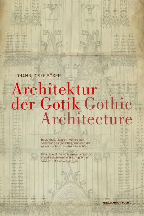 Die Architektur der Gotik - Bestandskatalog der weltgrössten Sammlung an gotischen Baurissen