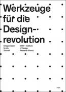 Werkzeuge für die Design-Revolution - Designwissen für die Zukunft
