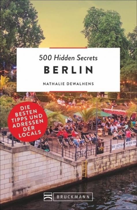 500 Hidden Secrets Berlin Die besten Tipps und Adressen der Locals