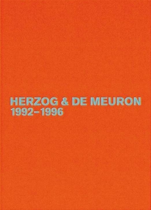 Herzog und de Meuron 1992-1996 (Das Gesamtwerk, Band 3)