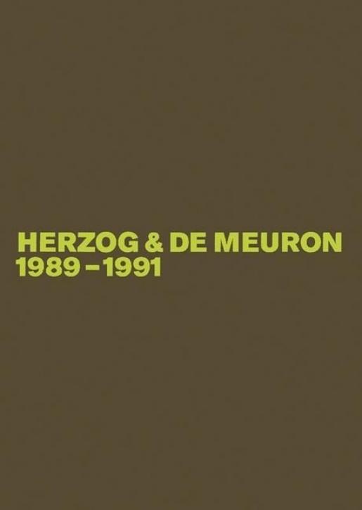 Herzog & de Meuron 1989-1991 (Das Gesamtwerk, Band 2)