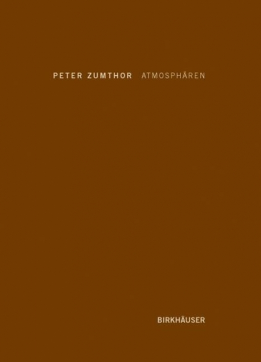 Peter Zumthor - Atmosphären