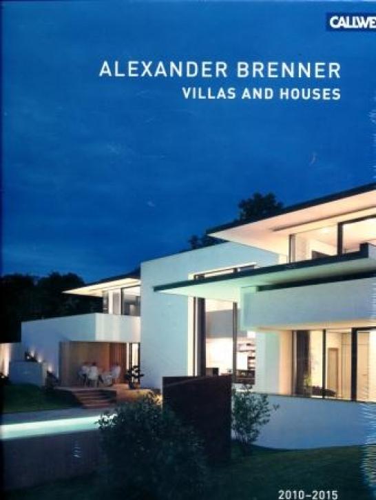 Villas and Houses 2010-2015: Alexander Brenner