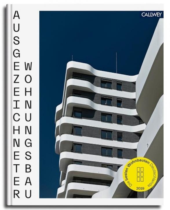 Ausgezeichneter Wohnungsbau: Die besten Wohnbauten Deutschlands 2019