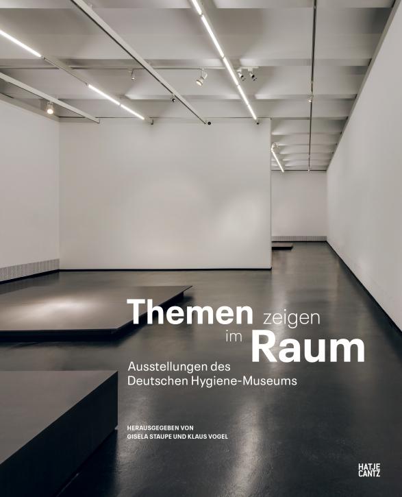 Themen zeigen im Raum: Ausstellungen des Deutschen Hygiene-Museums