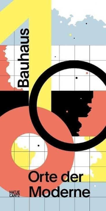 Bauhaus - 100 Orte der Moderne