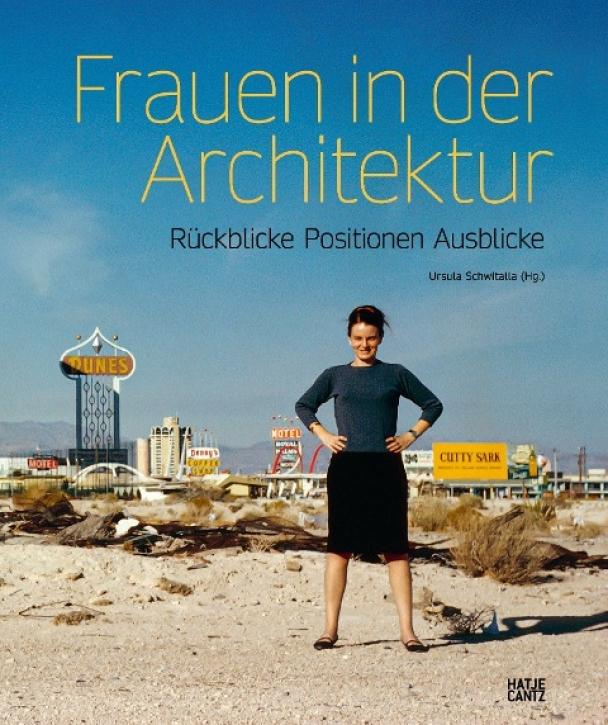 WIEDER LIEFERBAR! Frauen in der Architektur - Rückblicke, Positionen, Aussichten