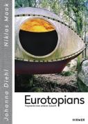 Eurotopians - Fragmente einer anderen Zukunft