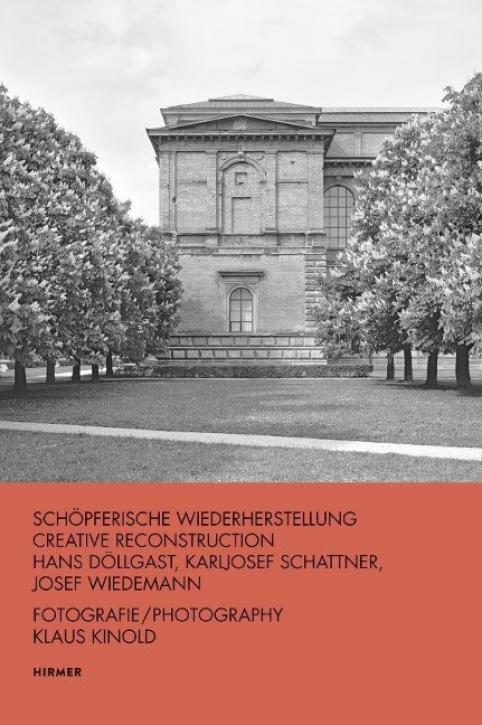 Schöpferische Wiederherstellung - Hans Döllgast - Karljosef Schattner - Josef Wiedemann