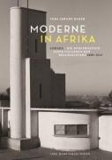 Moderne in Afrika: Asmara - Die Konstruktion einer italienischen Kolonialstadt 1889 -1941