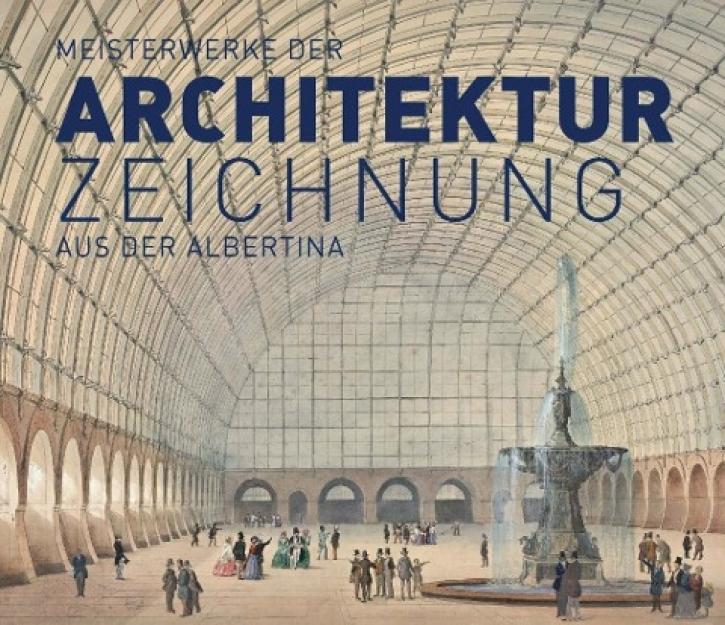 Meisterwerke der Architekturzeichnung aus der Albertina