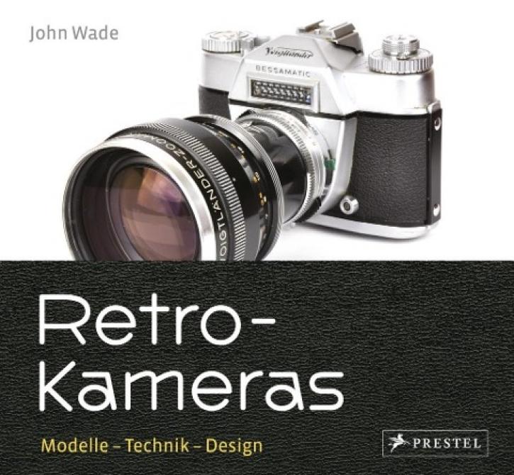 Retro-Kameras: Modelle - Technik - Design