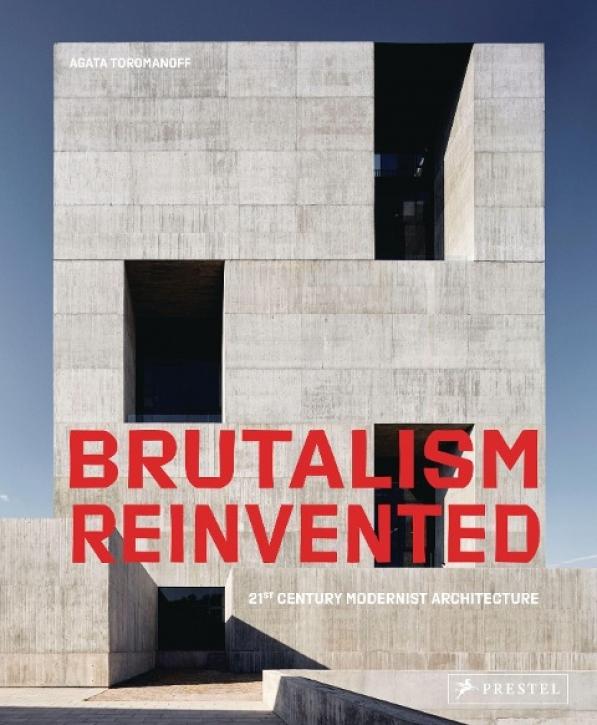 Brutalism Reinvented - 21st Century Modernist Architecture