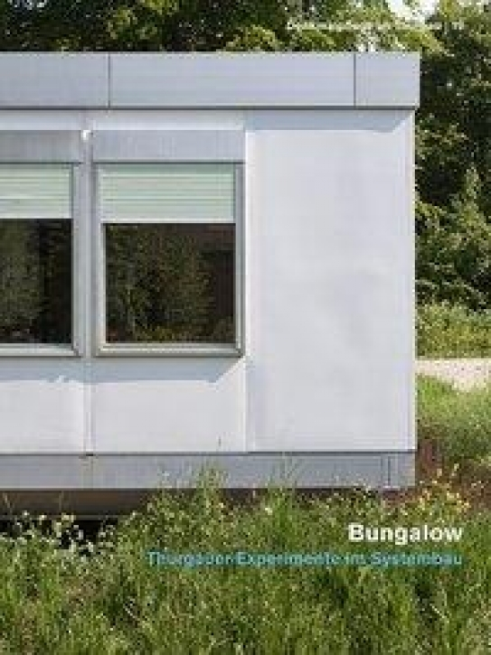 Bungalow - Thurgauer Experimente im Systembau